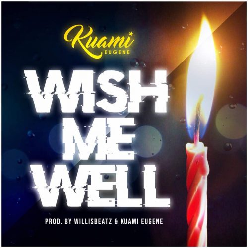 Download Audio : Kuami Eugene - Wish Me Well (Prod By Willisbeatz)